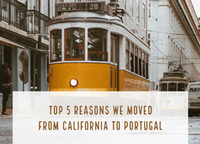 Why We Moved to Portugal
