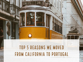 Why We Moved to Portugal From California