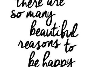 40+ Beautiful Reasons to Be Happy