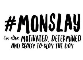 10 Tips on How to Slay Your Monday So You Can Slay Your Week