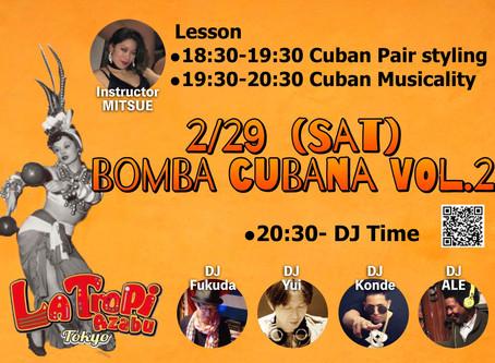 ● 2/29 (Sat) Bomba Cubana vol.2 @ La Tropi