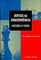 Cartéis internacionais e defesa da concorrência no Brasil. In: VINÍCIUS MARQUES DE CARVALHO. (Org.). DEFESA DA CONCORRÊNCIA ? ESTUDOS E VOTOS.