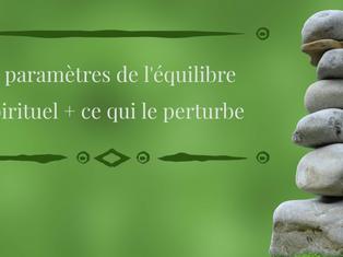 9 paramètres de l'équilibre spirituel + ce qui le perturbe