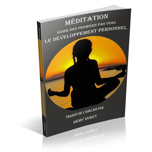Méditation: Guide des Premiers Pas vers le Développement Personnel