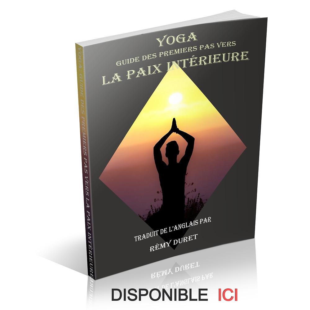 yoga guide des premiers pas vers la paix intérieure