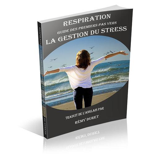 Respiration: Guide des Premiers Pas vers la Gestion du Stress