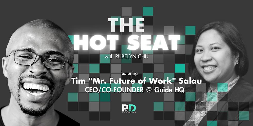 "The Hot Seat: Tim ""Mr. Future of Work"" Salau | CEO/ Co-Founder @ Tim Salau"