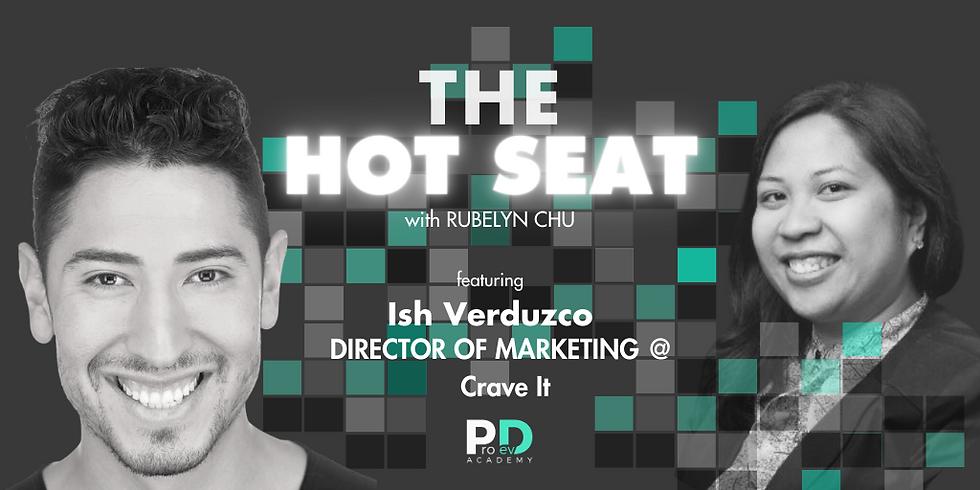 The Hot Seat: Ish Verduzco   Director of Marketing  @ Crave It