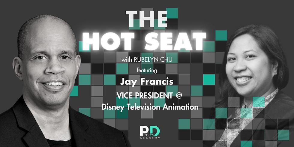 The Hot Seat: Jay Francis | Vice President @ Disney Television Animation