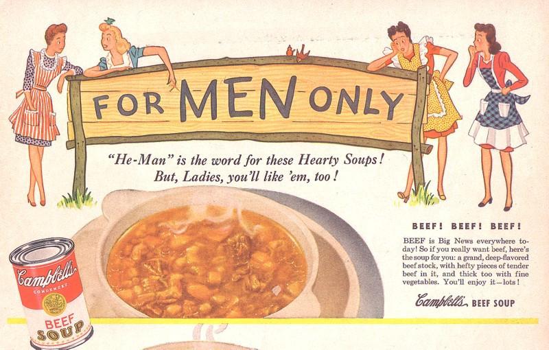 A imagem mostra um anúncio dos anos 40 da sopa de carne da Campbells, que é direcionado aos homens e relaciona a carne à masculinidade. Carne e masculinidade tóxica. A política sexual da carne.