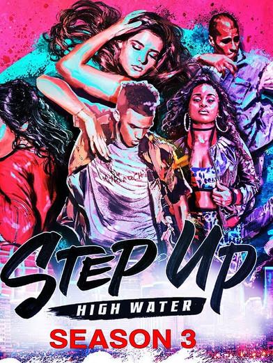Step Up High Water Season 3