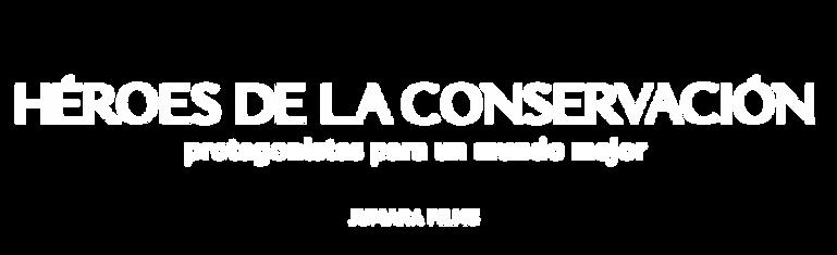 Heroes_de_la_Conservación_todo_blanco.pn