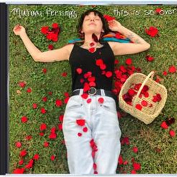'this is so over' by mutual feelings (CD)