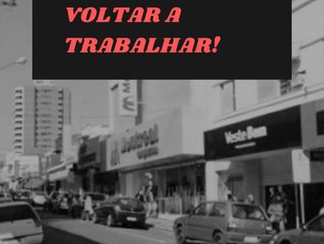 AS EMPRESAS PRECISAM VOLTAR A TRABALHAR! EM ANEXO MANIFESTO.