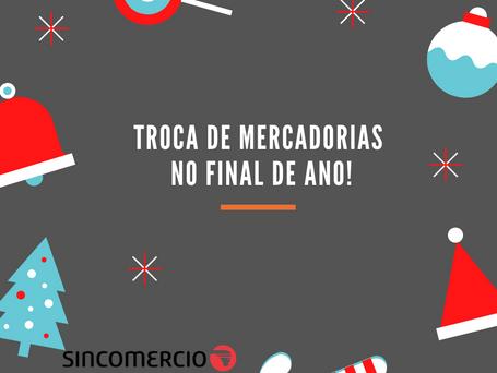 TROCA MERCADORIAS NO FINAL DE ANO!