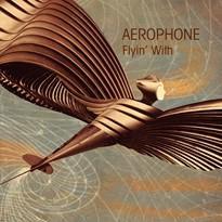 bruit chic 004 Aerophone Flyin' With