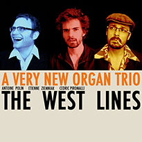 bruit chic 003 The West Lines - A Very New Organ Trio