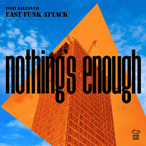 Tomi Salesvuo East Funk Attack Nothing's Enough CD