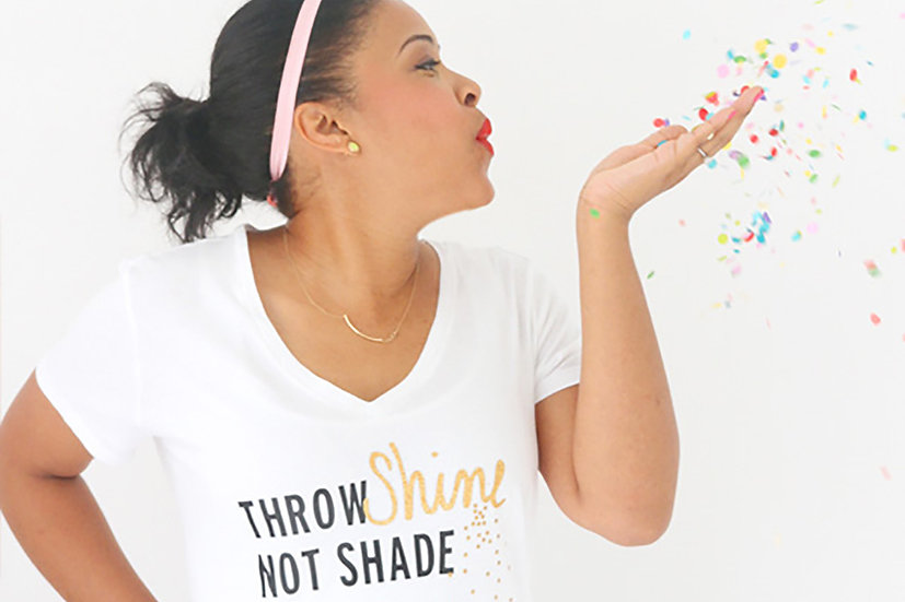 Throw Shine Not Shade T-Shirt