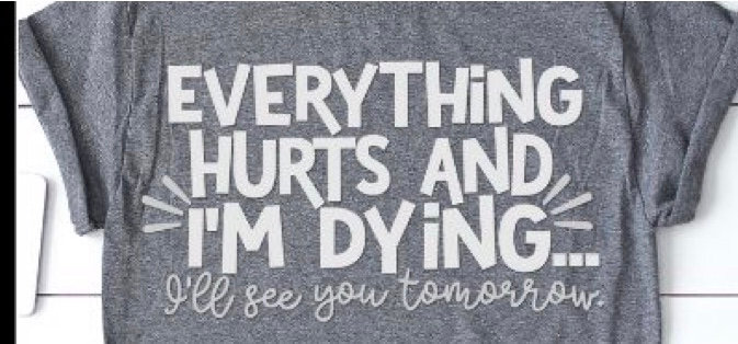 Everything Hurts Workout T-Shirt