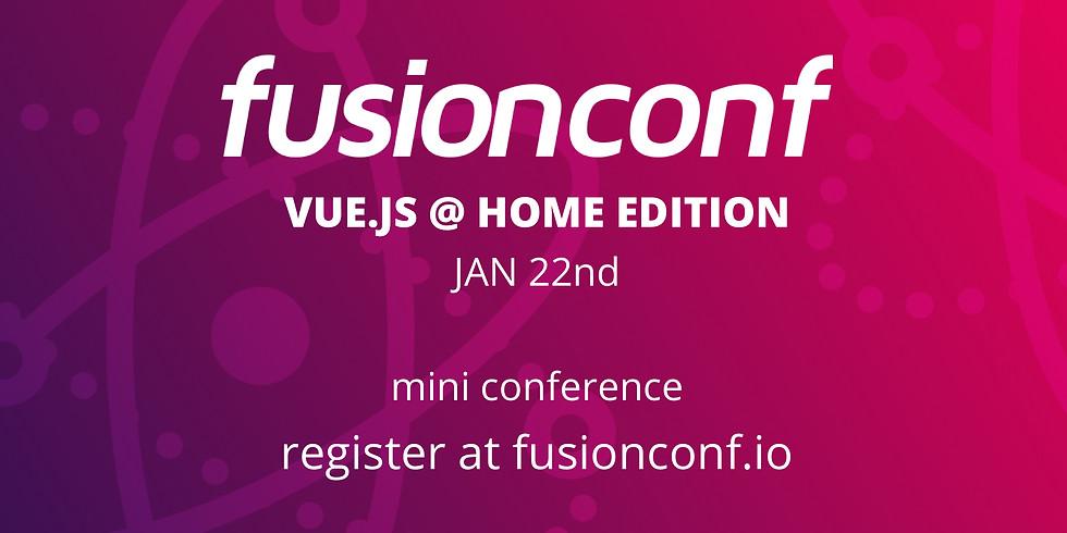 FusionConf: Vue.js @ Home Edition
