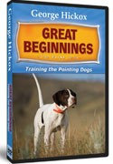 George Hickox Great Beginnings- Pointing Dogs