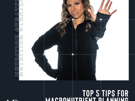 Top 5 Tips for Macronutrient Planning