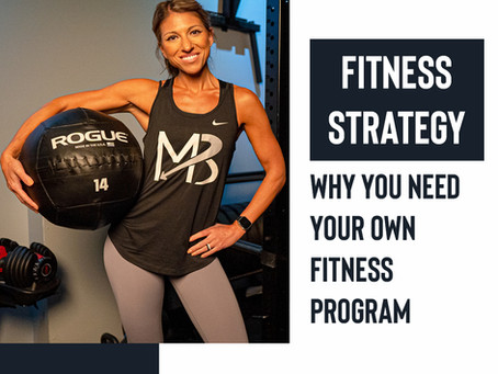 You Want Your Own Fitness Program