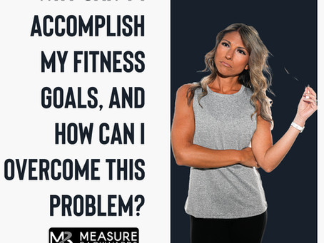 You Can't Accomplish A Goal