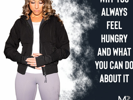 Why You Always Feel Hungry & What You Can Do