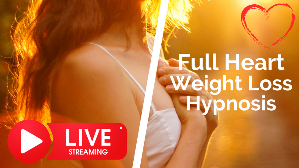 Full Heart Weight Loss Hypnosis Live —  Summary