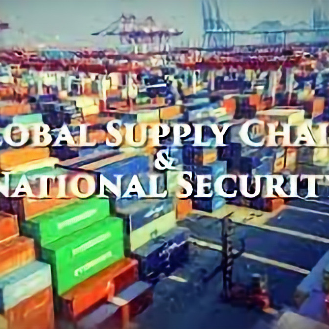 Great Decisions #5: Global Supply Chains and U.S National Security, William Hall, President, the World Affairs Council