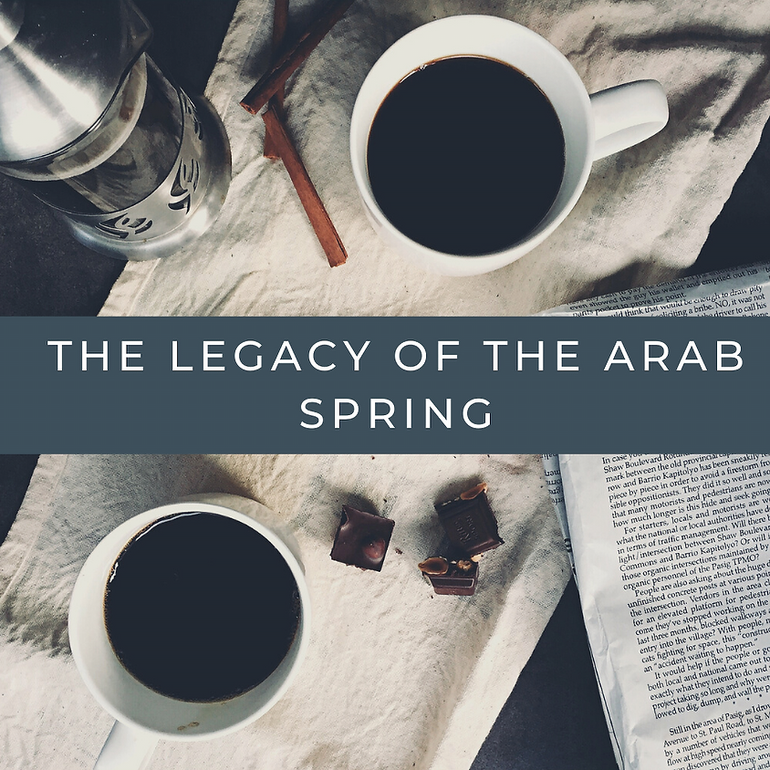 The Legacy of the Arab Spring: Member's Virtual Coffee & Discussion Group   2021 (2)