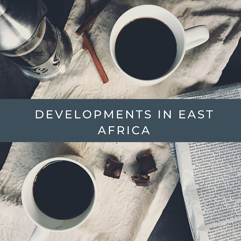 Developments in East Africa - Member's Virtual Coffee & Discussion Group