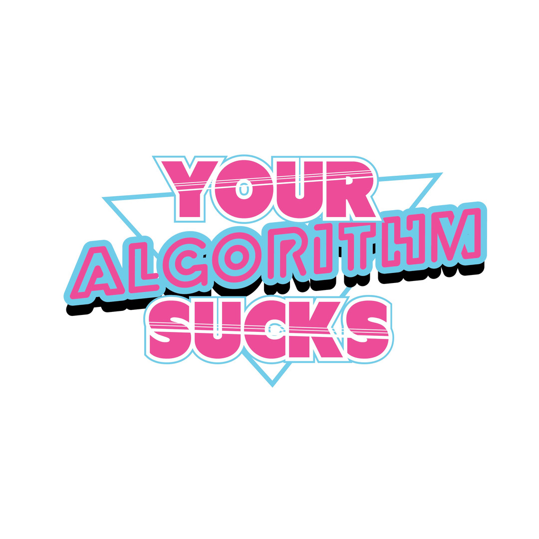 Your Algorithm Sucks tee design
