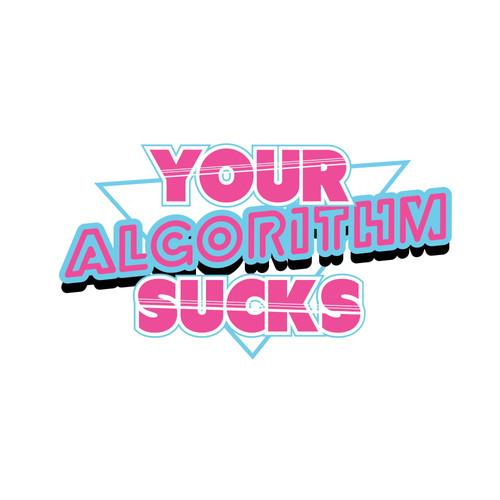 Your Algorithm Sucks tee design