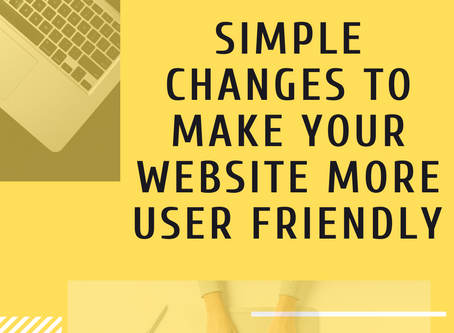 Simple Changes to Make Your Website More User Friendly