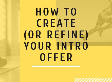 How to create (or refine) your intro offer.