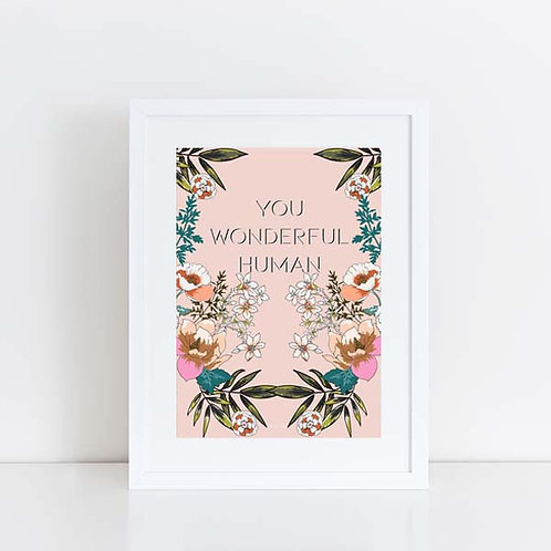 You wonderful human