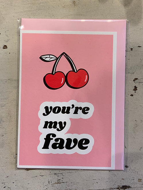 You're my fave - card