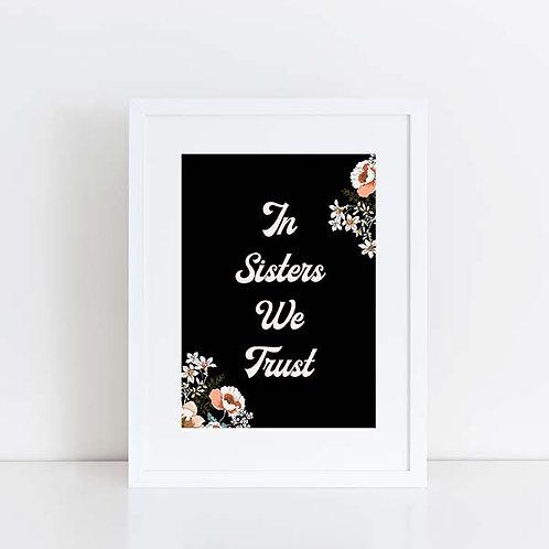 In sisters we trust