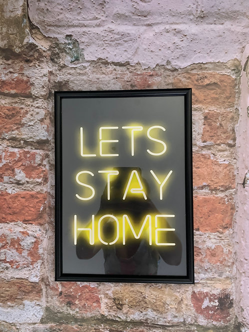 Lets Stay Home - A4 Neon Framed Print
