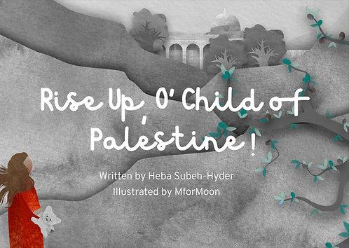 Rise Up, O Child of Palestine