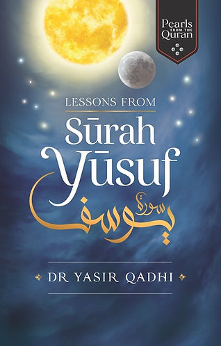 Lessons from Surah Yusuf (Pearls from the Quran)
