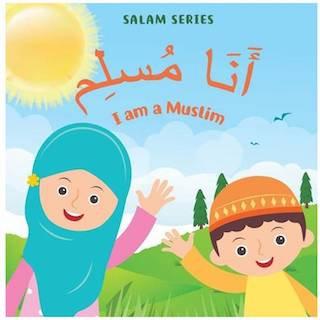 Ana Muslim: I am a Muslim Board Book