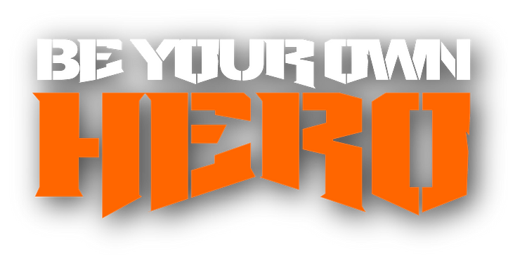 Be Your Own Hero - Tranform your body!