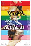PARA ONDE VOAM AS FEITICEIRAS, Eliane Caffé ,Carla Caffé,Beto Amaral ,TheQueerFilFestival