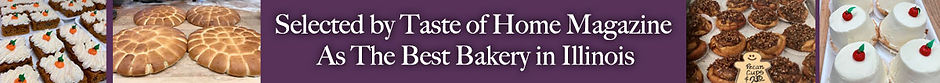 Selected by Taste of Home Magazine As The Best Bakery in Illinois