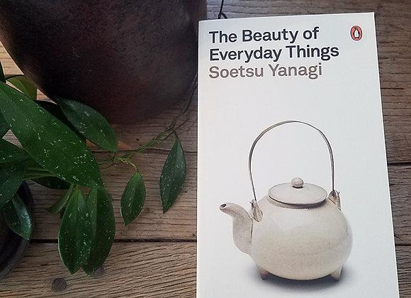 The Beauty of Everyday Things, by Yanagi Soetsu