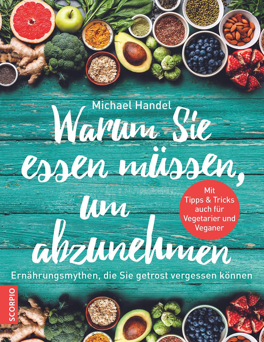 Dr. Michael Handel Warum Sie essen müssen, um abzunehmen